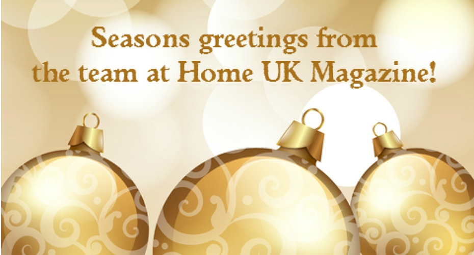 Seasons Greetings from the team at Home UK Magazine!